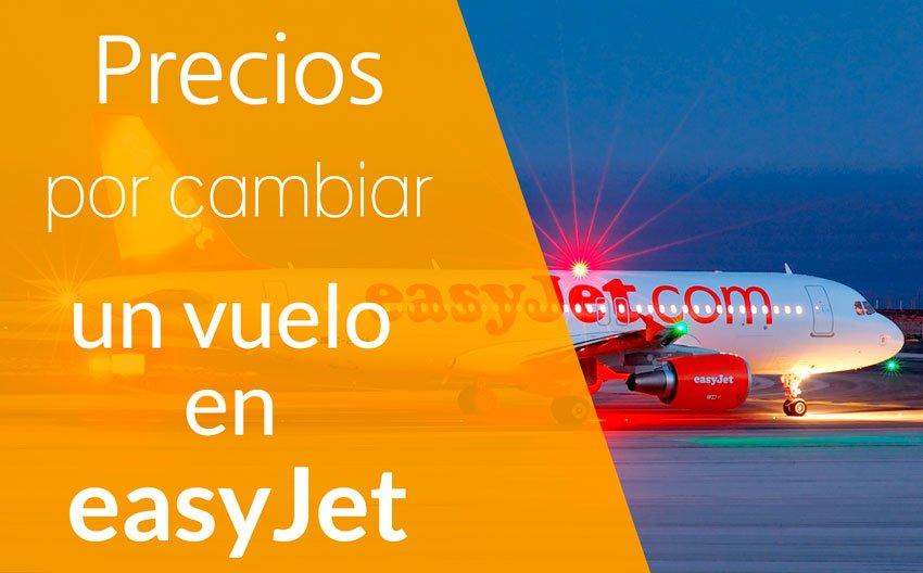 precio cambiar vuelo easyjet